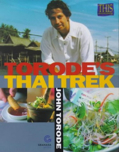 Torode's Thai Trek By John Torode