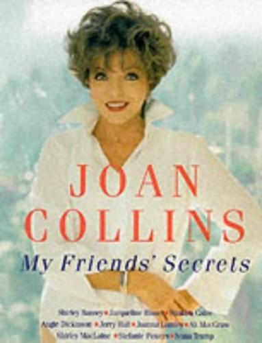 My Friends' Secrets By Joan Collins