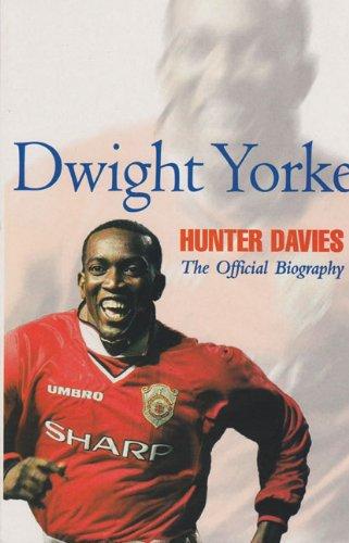 Dwight Yorke By Hunter Davies