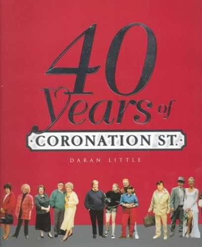 "40 Years of  ""Coronation Street"" By Daran Little"