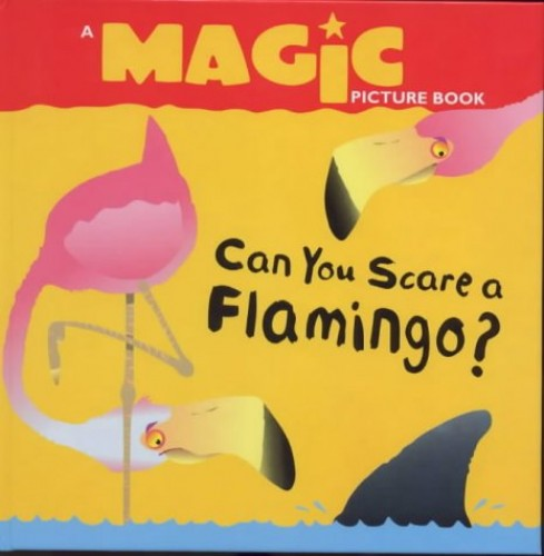 Can You Scare a Flamingo? By Keith Faulkner