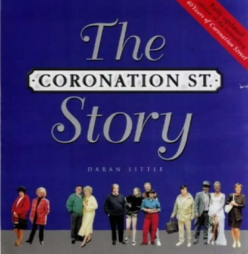 "The ""Coronation Street"" Story By Daran Little"