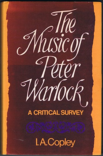 The Music of Peter Warlock By Ian A. Copley