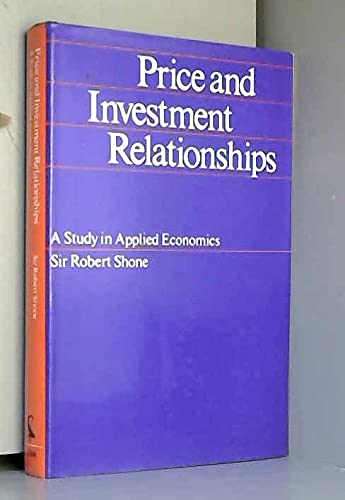 Price and Investment Relationships By Sir Robert Shone