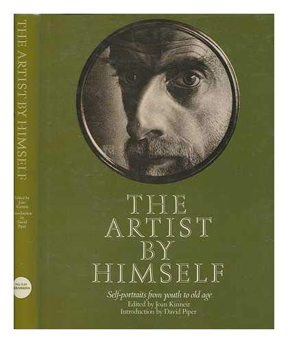 Artist, The, by Himself By Edited by Joan Kinneir