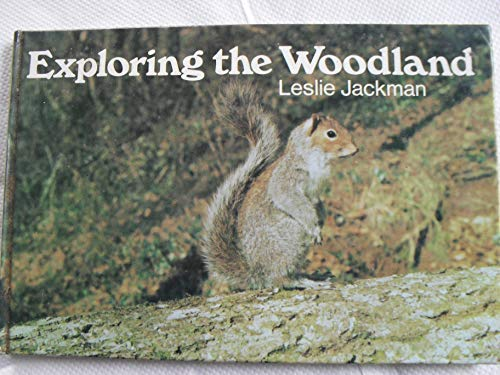 Exploring the Woodland By Leslie Jackman