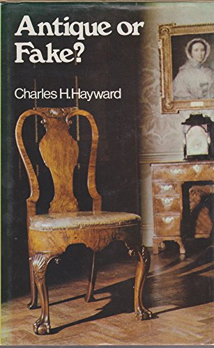 Antique or Fake? By Charles H. Hayward