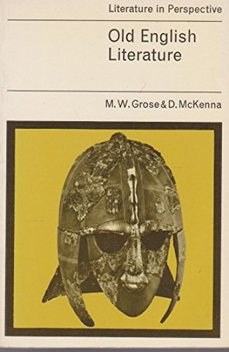 Old English Literature (Literature in Perspective) By M.W. Grose