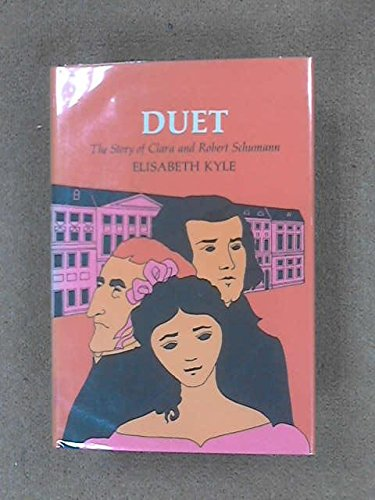 Duet: Clara and Robert Schumann By Elisabeth Kyle