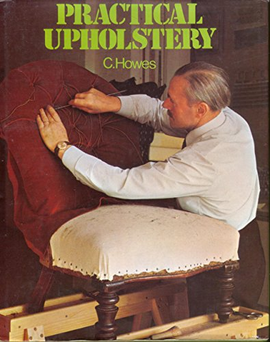 Practical Upholstery By Clarence Howes
