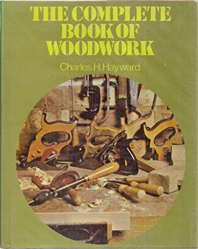 Complete Book of Woodwork By Charles H. Hayward