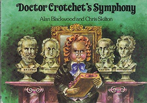Doctor Crotchet's Symphony By Alan Blackwood