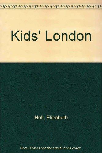 Kids' London By Elizabeth Holt