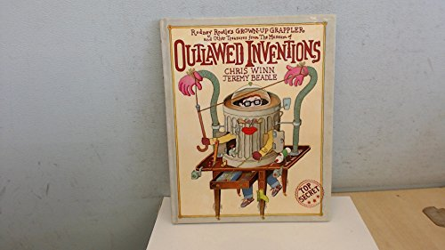 Rodney Rootle's Grown-up Grappler and Other Treasures from the Museum of Outlawed Inventions By Chris Winn