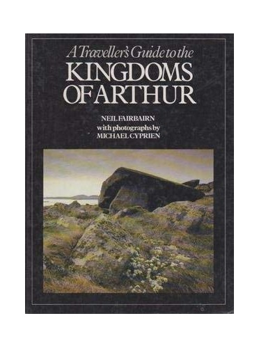 Traveller's Guide to the Kingdoms of Arthur By Neil Fairburn