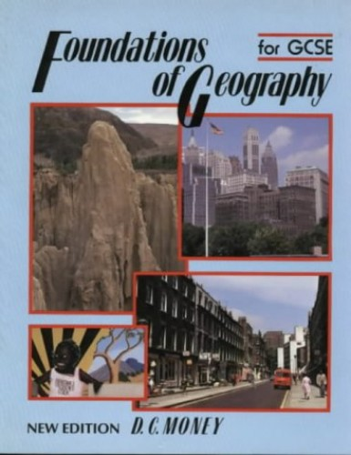 Foundations of Geography By D.C. Money