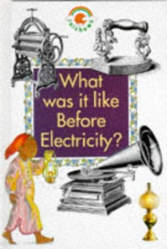 What Was it Like Before Electricity? By Paul Bennett