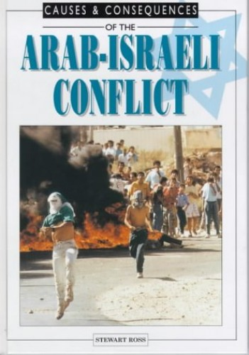 The Arab-Israeli Conflict By Stewart Ross