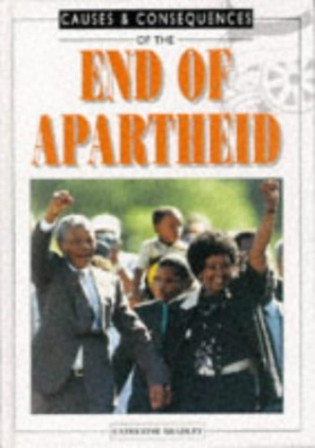 The End of Apartheid By Catherine Bradley