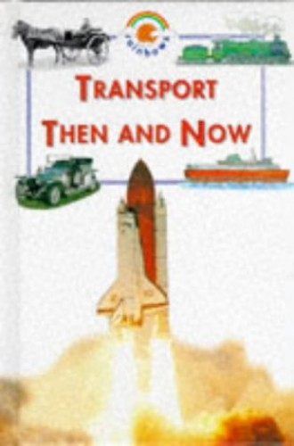Transport Then and Now By Helena Ramsey