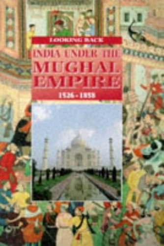 India Under the Mughal Empire By Hazel Mary Martell