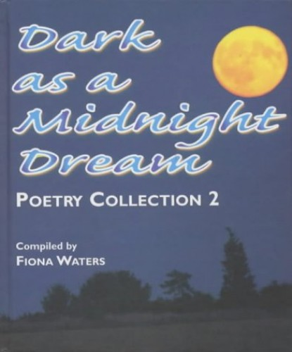 Dark as a Midnight Dream By Volume editor Fiona Waters