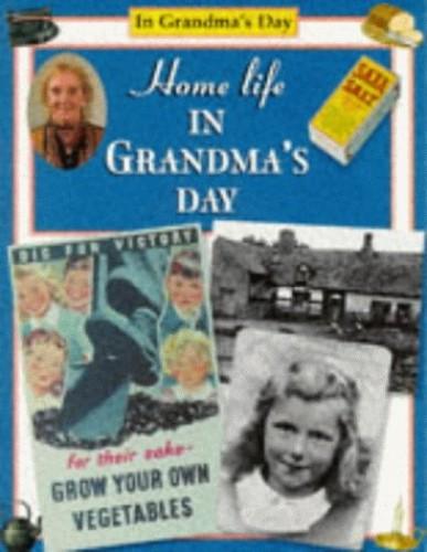 Home Life in Grandma's Day By Faye Gardner