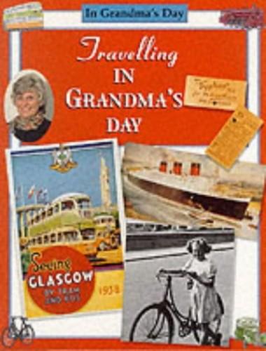 Travelling in Grandma's Day By Faye Gardner