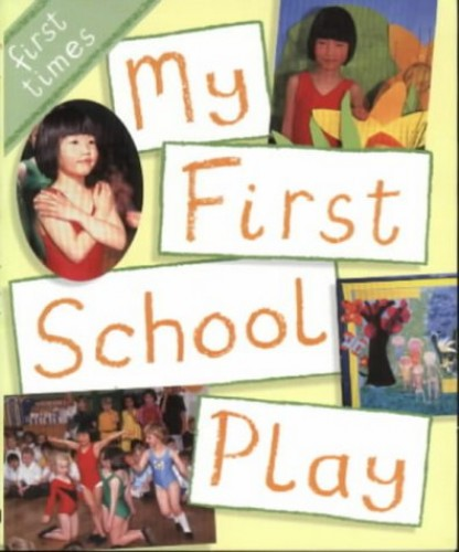 My First School Play By Gianna Williams