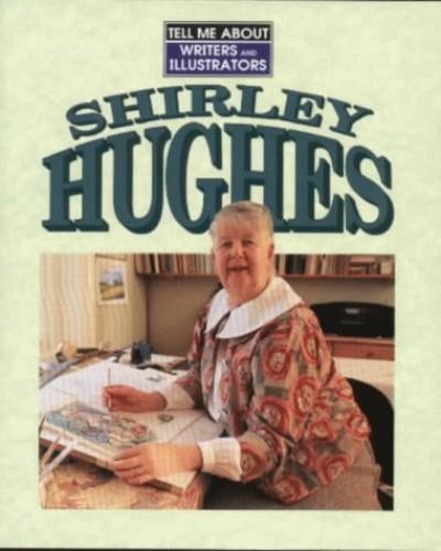 Shirley Hughes By Chris Powling