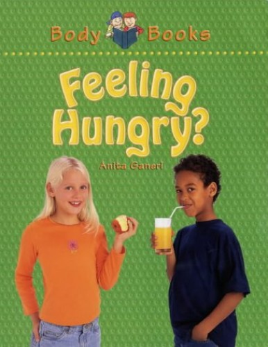 Feeling Hungry? By Anita Ganeri