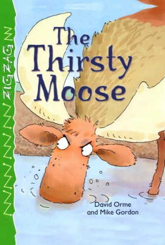 The Thirsty Moose By Illustrated by Mike Gordon