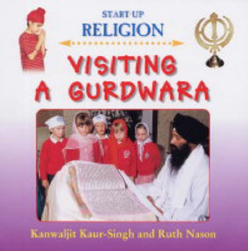 Visiting a Gurdwara (Start-up Religion) By Kanwaljit Kaur-Singh