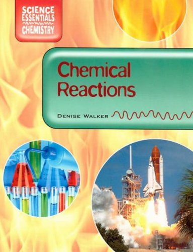 Chemical Reactions By Denise Walker