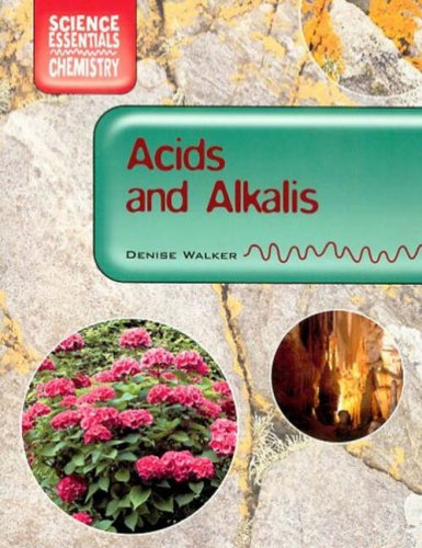 Acids and Alkalis By Denise Walker