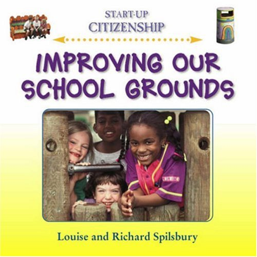 Improving Our School Grounds By Louise Spilsbury