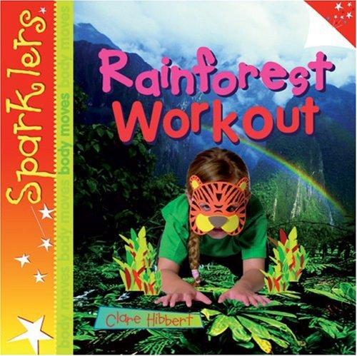 Rainforest Workout By Clare Hibbert