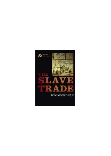 The Slave Trade By Tom Monaghan