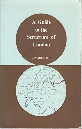 Guide to the Structure of London By Maurice Ash