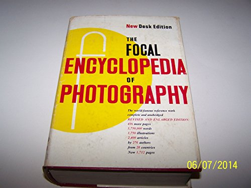 The Focal Encyclopedia of Photography By Focal Press