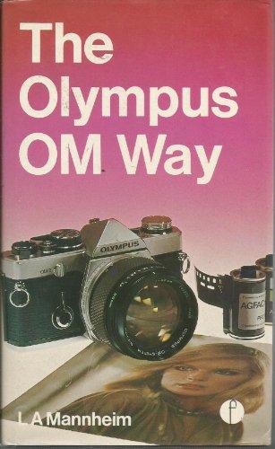 Olympus OM Way By L.A. Mannheim