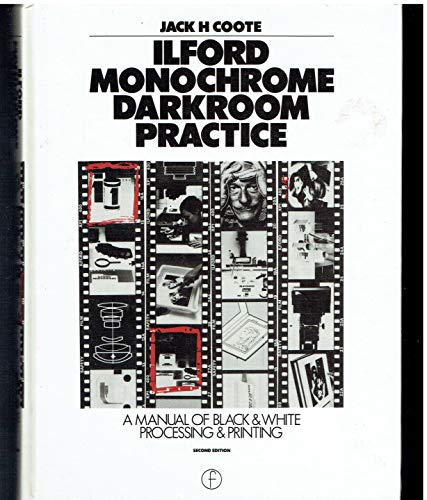 Ilford Monochrome Darkroom Practice By Jack H. Coote
