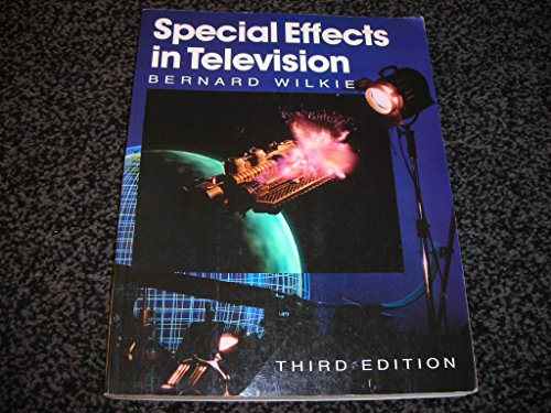 Special Effects in Television By Bernard Wilkie