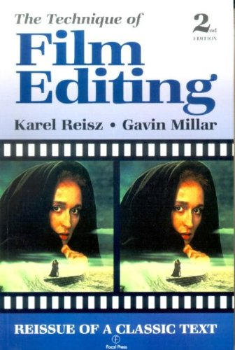 Technique of Film Editing By Karel Reisz (Significant filmmaker in post-war Britain, deceased in 2002. Film credits include The French Lieutenant's Woman, Isadora, Everybody Wins, The Gambler, and Who'll Stop the Rain.)