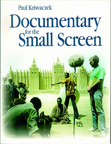 Documentary for the Small Screen By Paul Kriwaczek