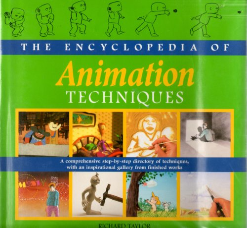 The Encyclopedia of Animation Techniques By Professor Richard Taylor