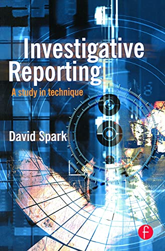 Investigative Reporting By David Spark