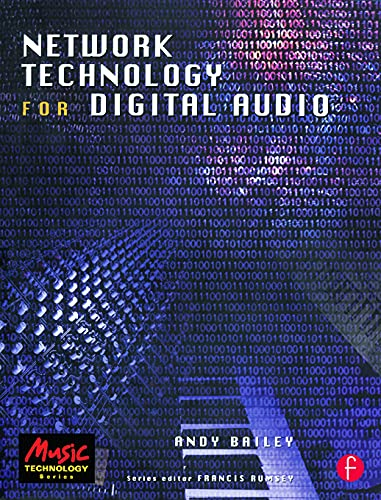 Network Technology for Digital Audio by Andy Bailey