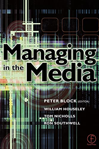 Managing in the Media By William Houseley (William Houseley LLM has lectured on media law at West Herts College since 1992.)