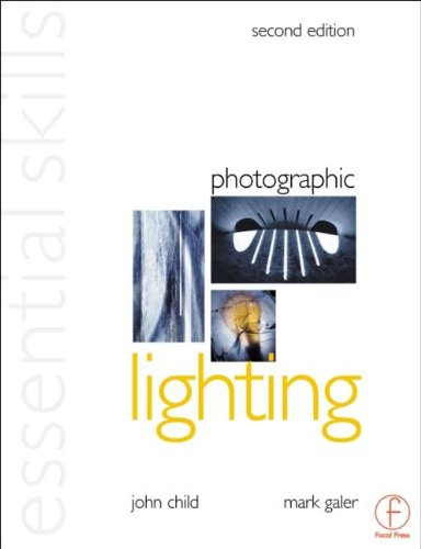 Photographic Lighting: Essential Skills (Photography Essential Skills) By John Child